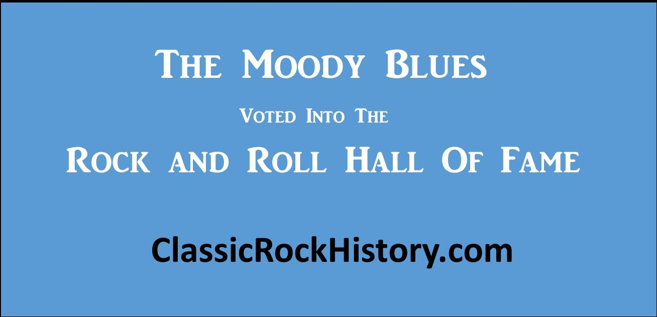 Moody Blues Voted Into Rock and Roll Hall of Fame