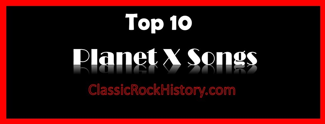 Top 10 Planet X Songs