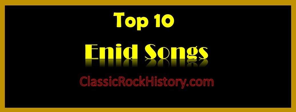 Top 10 Songs From The Enid