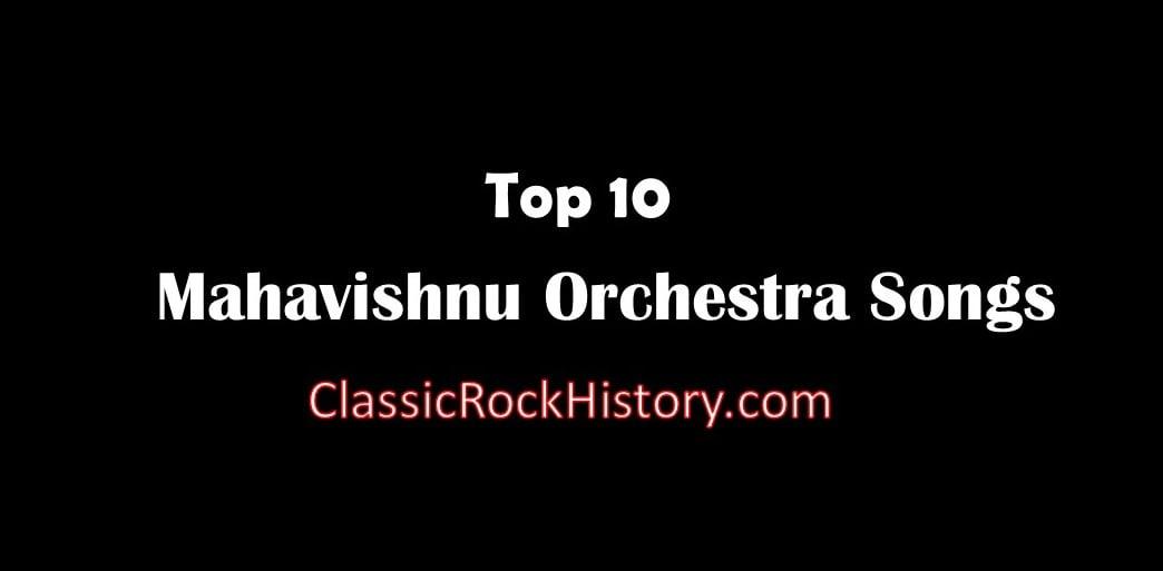 Top 10 Mahavishnu Orchestra Songs