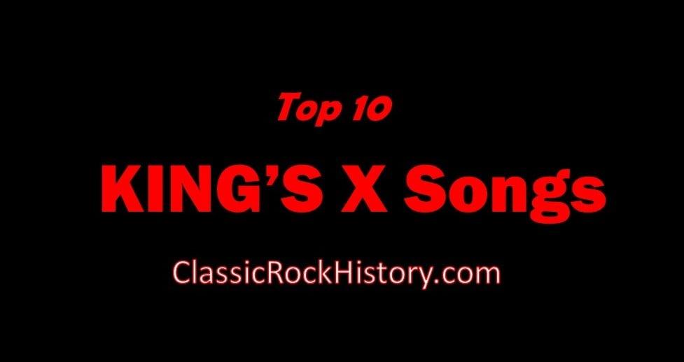 Top 10 King's X Songs
