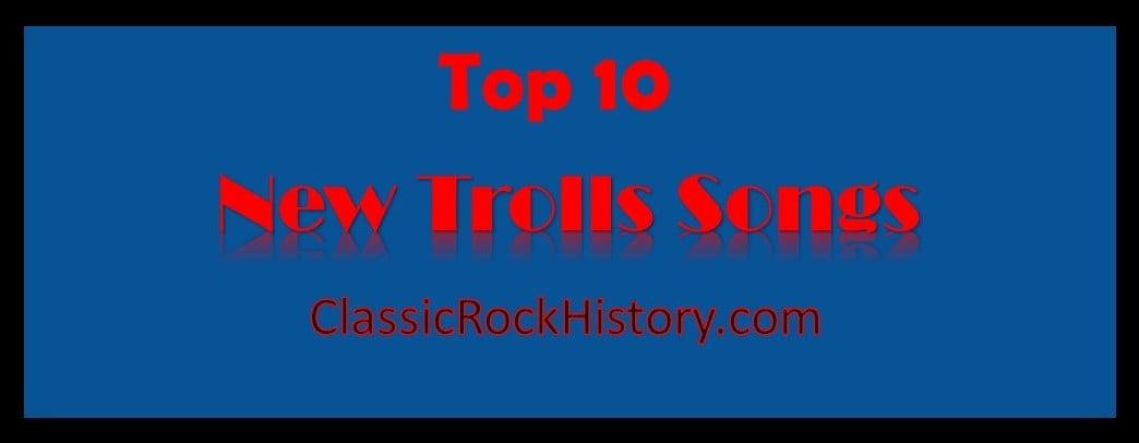 Top 10 New Trolls Songs