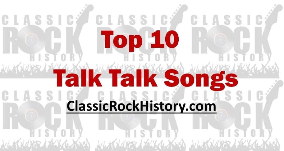 Top 10 Talk Talk Songs