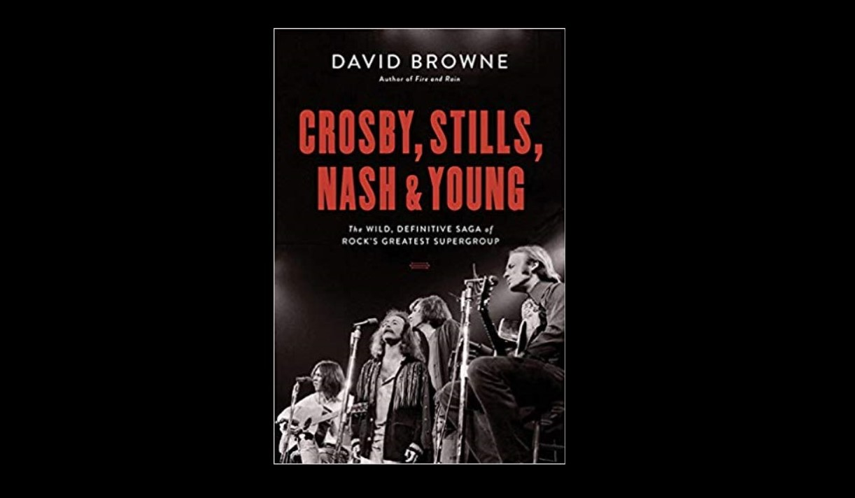 Book Review: Crosby, Stills, Nash & Young: The Wild, Definitive Saga of Rock's Greatest Supergroup