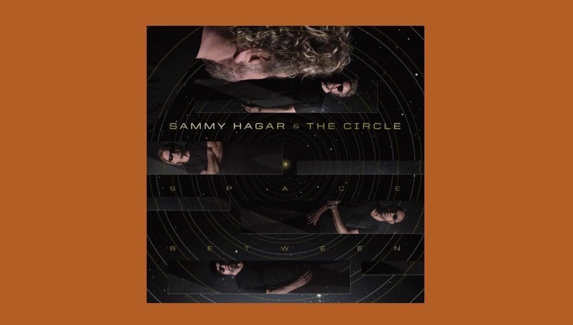 Album Review: Sammy Hagar & The Circle – Space Between
