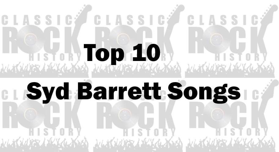 Top 10 Syd Barrett Songs