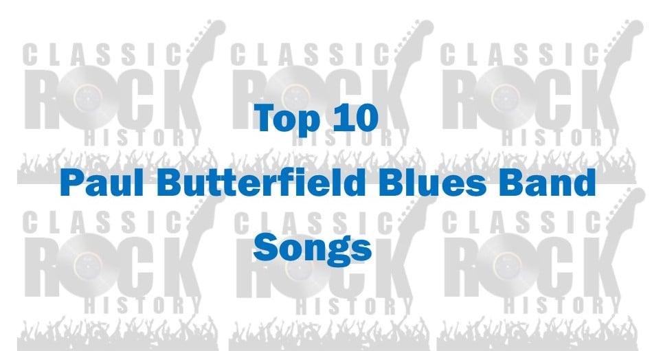 Paul Butterfield Blues Band Songs
