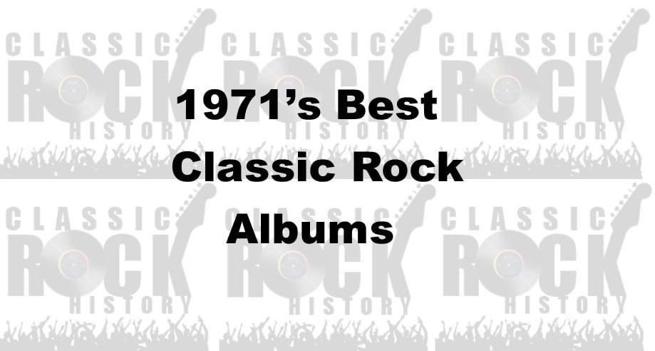 1971's Best Classic Rock Albums