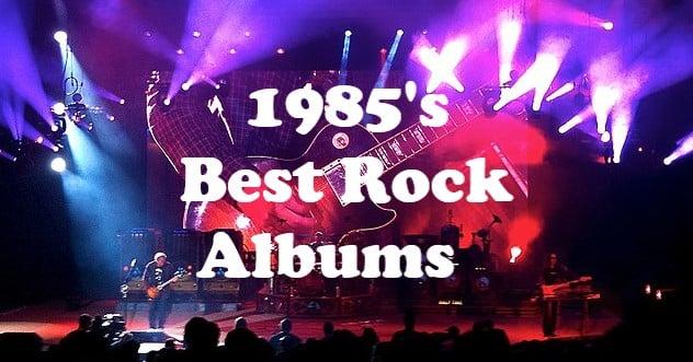 1985's Best Rock Albums