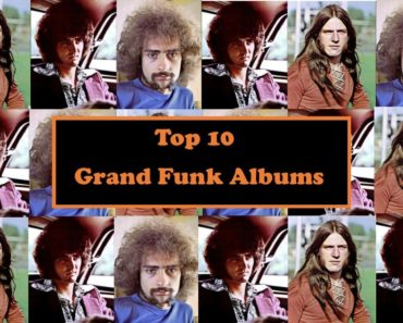 Top 10 Grand Funk Albums (Grand Funk Railroad)