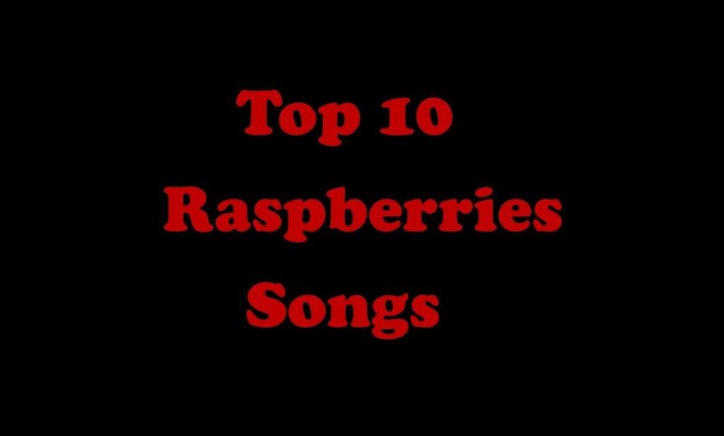 Raspberries Songs