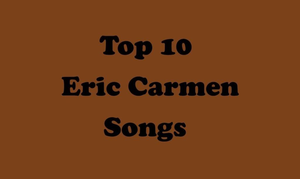 Eric Carmen Songs